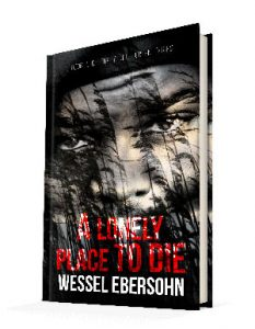 a lonely place to die by Wessel Ebersohn