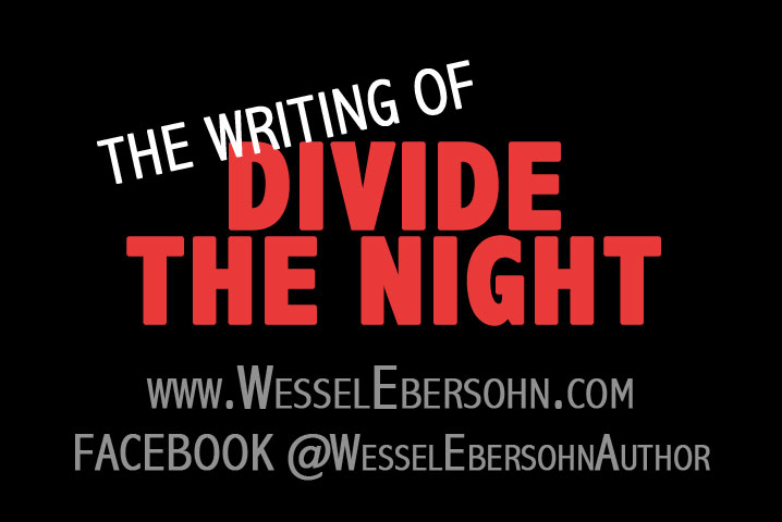 The Writing Of Divide The Night by Wessel Ebersohn