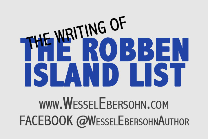 The Writing Of The Robben-Island List by Wessel Ebersohn